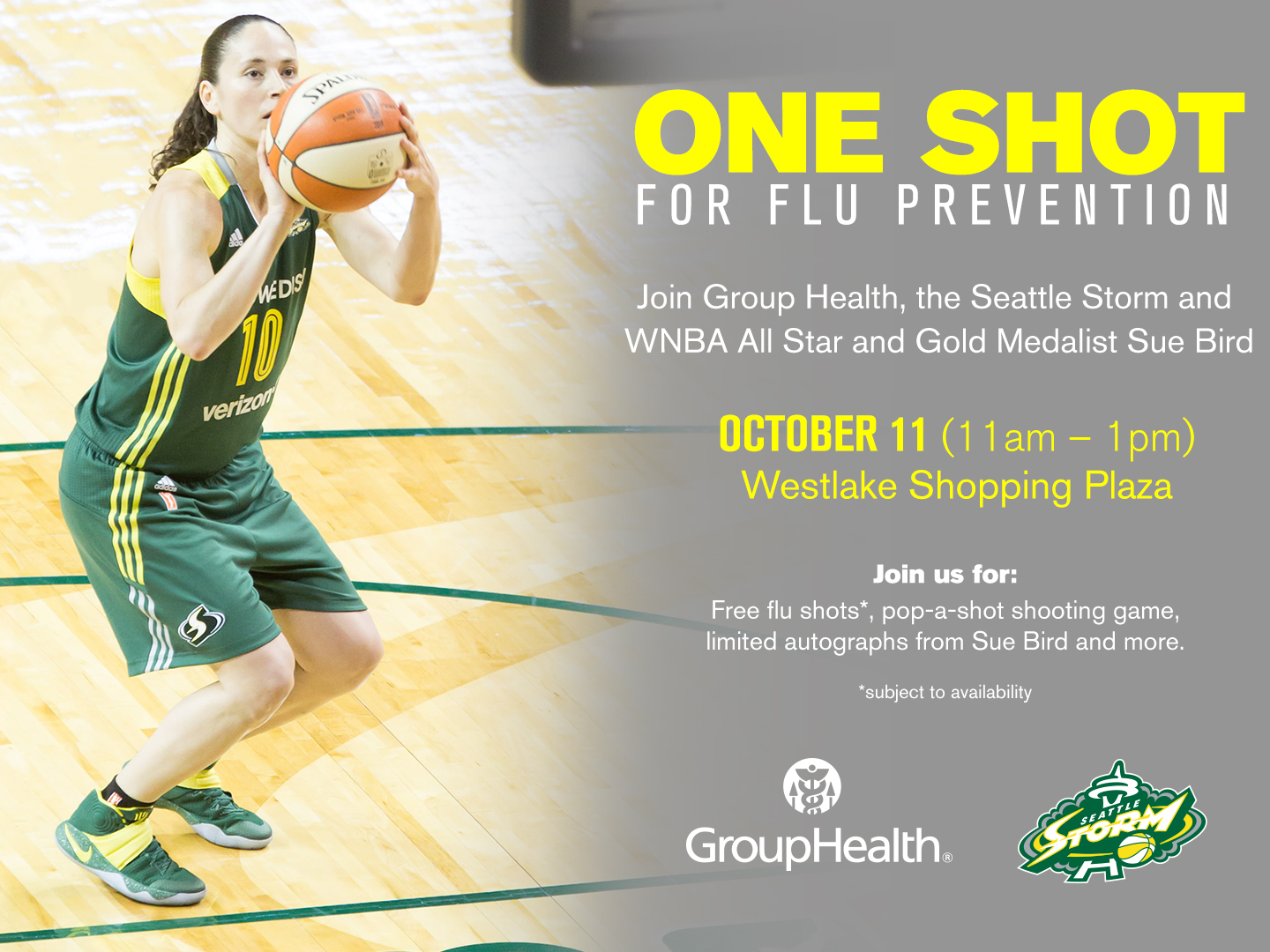 One Shot for Flu Prevention brought to you by Group Health and Seattle Storm's Sue Bird. Join us in October at the Westlake Shopping Plaza. More details to come.